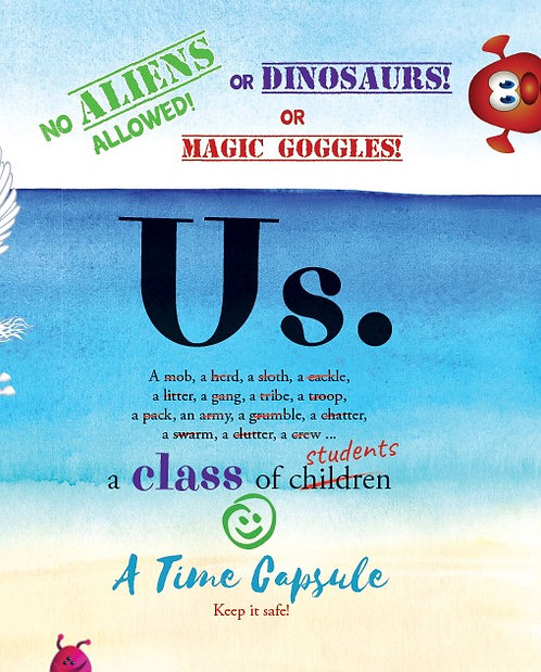 Us. A Time Capsule - A Class Journal of Mindfulness & Celebration