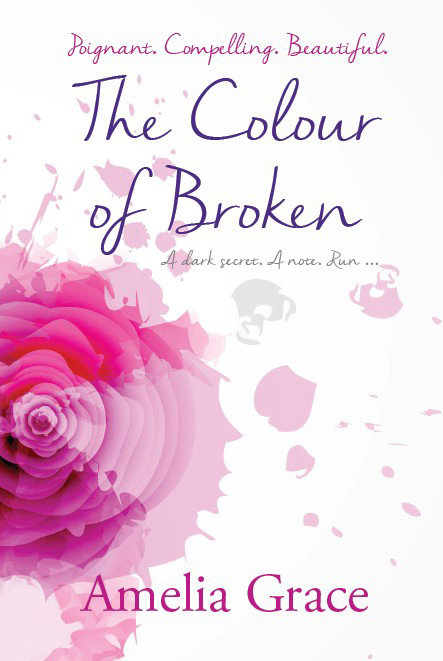 The Colour of Broken by Amelia Grace
