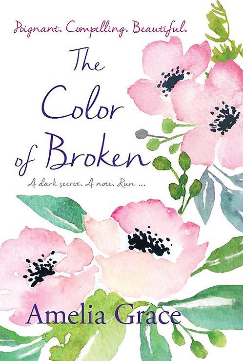 The Color of Broken by Amelia Grace - US version