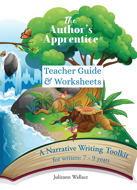 The Author's Apprentice: Teacher Guide & Worksheets for writers 7 - 9 years