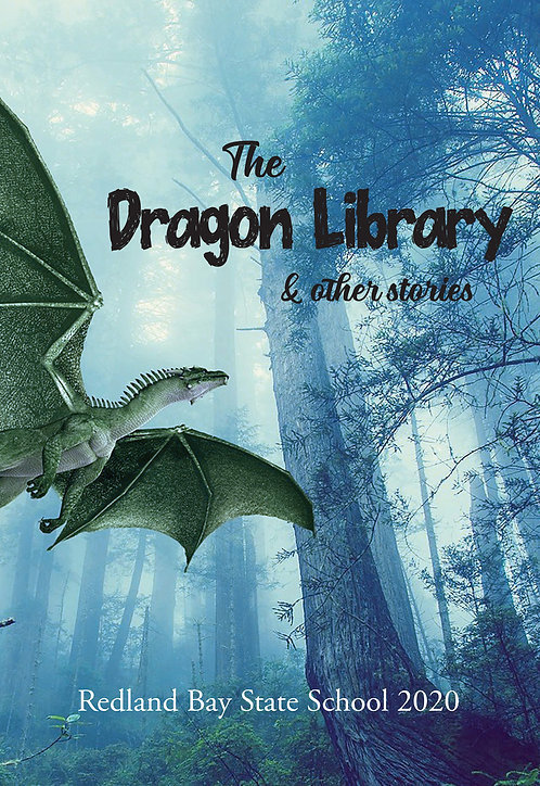 The Dragon Library & other stories - Redland Bay State School