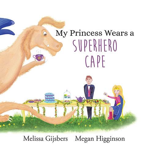 My Princess Wears a Superhero Cape - hardcover