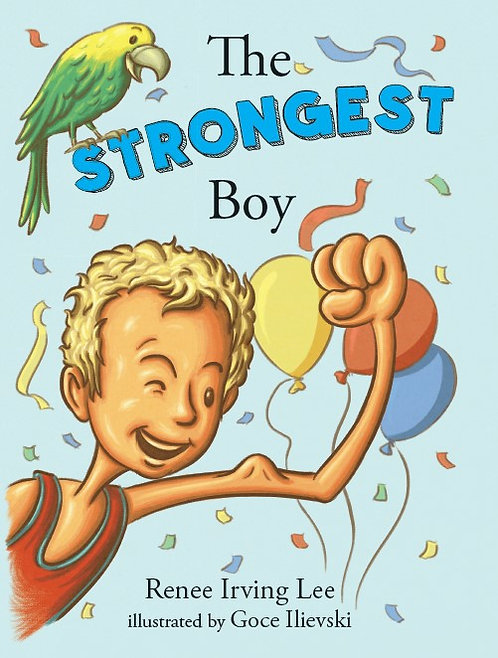 The Strongest Boy by Renee Irving Lee - hardcover