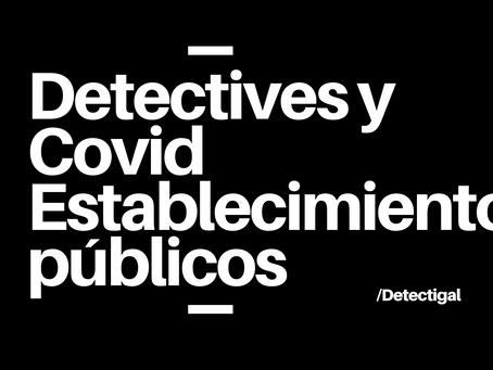 Detectives y Covid en establecimientos públicos