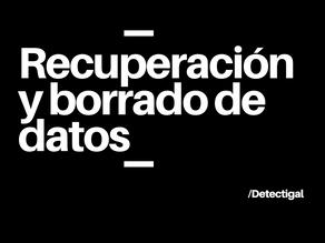 Recuperación y borrado de datos
