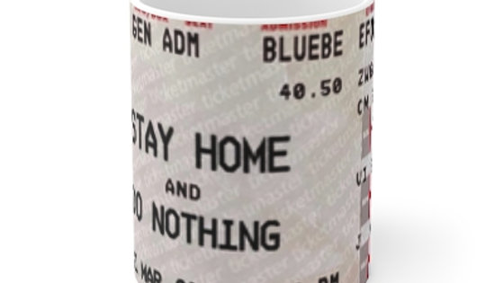 Stay Home Do Nothing 2020 Concert Mug 11 0z