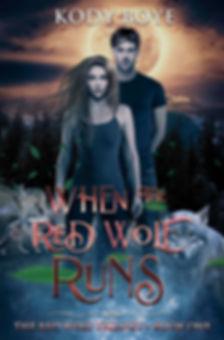 When The Red Wolf Runs_Kody Boye.jpg