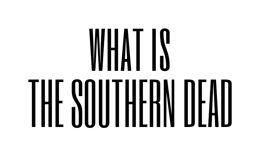 What is The Southern Dead?