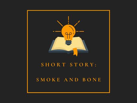 Free Short Story: Smoke and Bone