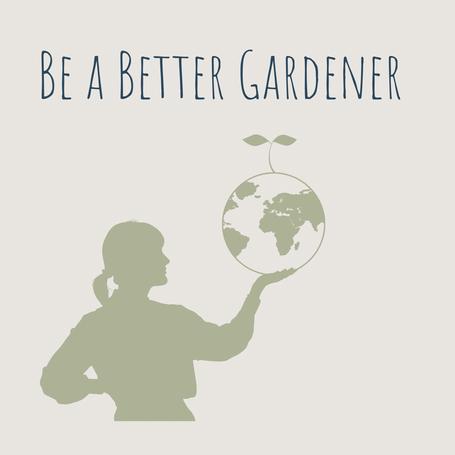 Become a Better Gardener