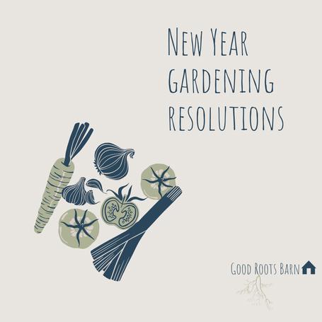 New Years Gardening Resolutions