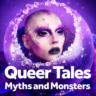 Picture of drag queen Cheddar Gorgeous with purple make up and the text Queer Tales Myths and Monsters