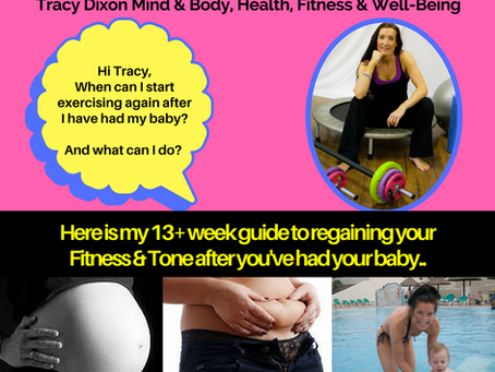 13 + Week Guide to regaining your fitness and Tone after you've had your baby
