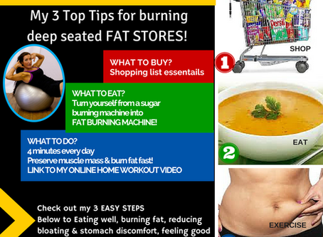 3 Top Tips for burning deep seated fat stores!