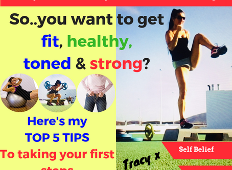 Want to get fit, healthy, strong? TOP 5 TIPS to getting started