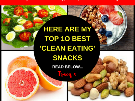 My TOP 10 Clean Eating Snacks