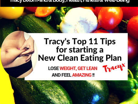 My Top 11 Tips for Starting a New Clean Eating Plan