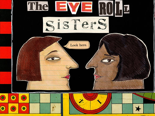 The Eye Roll Sisters