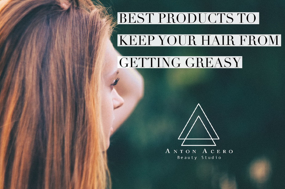 The Best Product to Keep your Hair from Getting Greasy