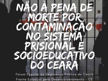 Não à pena de morte pela contaminação nos sistemas prisional e socioeducativo do Ceará