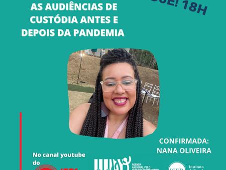Assista hoje (17) à live: As audiências de custódia antes e depois da pandemia