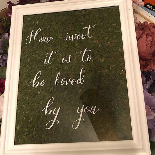 """""""How sweet it is to be loved by you"""" Sign"""