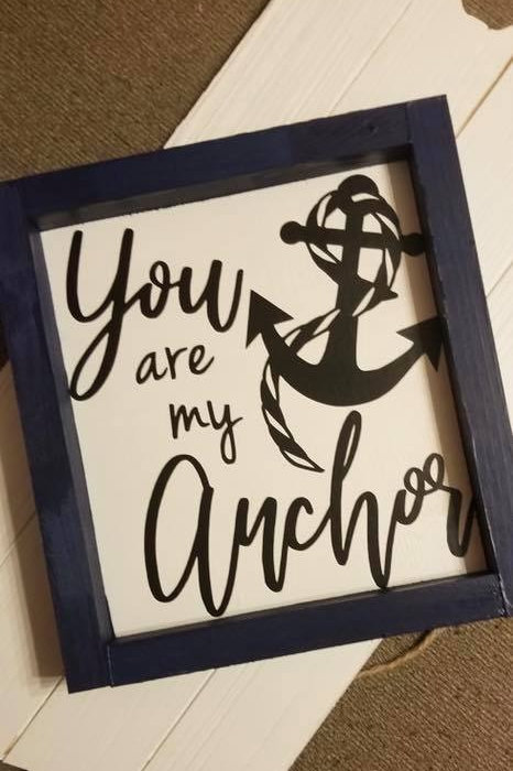 You are my anchor Sign