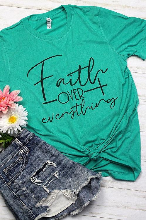 Faith over everything tee