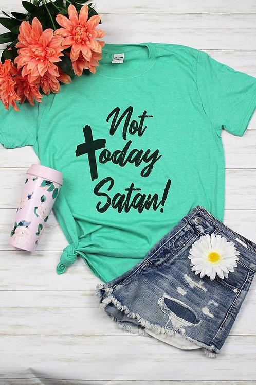 Not today Satan! Tee
