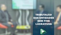 A tributação nas entidades sem fins lucrativos - Associações Comerciais. Com Dr. Marcelo Jabour, Dr. João Paulo Fanucchi e Dra. Larissa Santos Bandeira