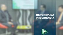 Especialistas jurídicos discutem os impactos da Reforma da Previdência.