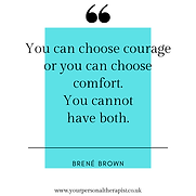You can choose courage or you can choose