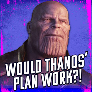 Would Thanos' Plan Work?