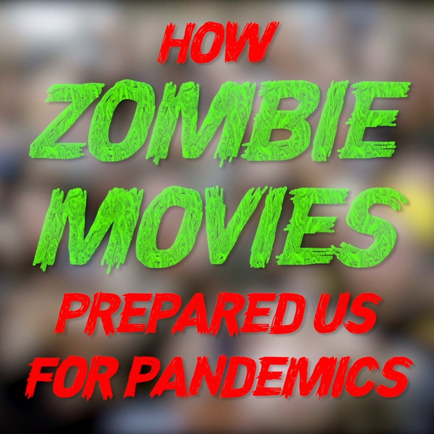How Zombie Movies Prepared Us for Pandemics