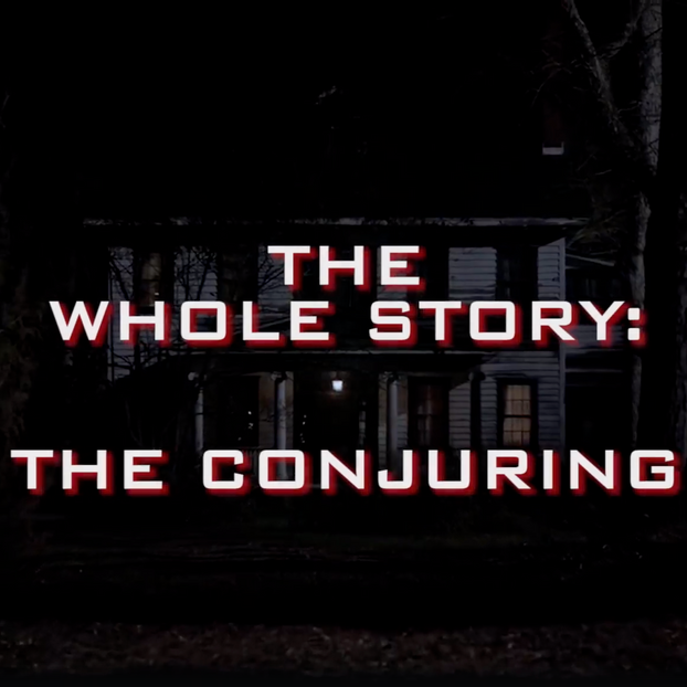 The Conjuring: The Whole Story