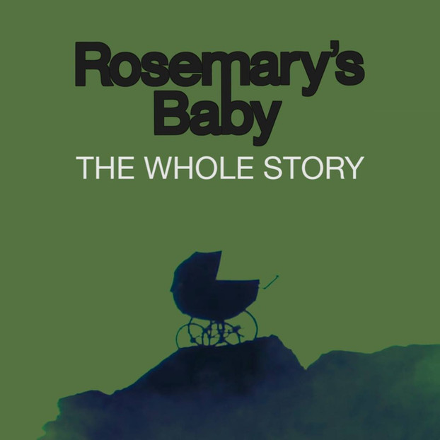 Rosemary's Baby: The Whole Story