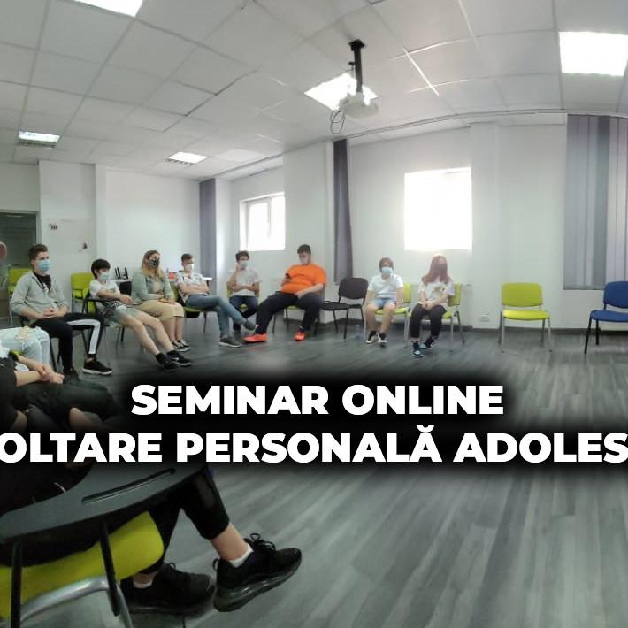[19 RON] 05.09.2021 | Seminar ONLINE Dezvoltare Personală Adolescenţi 13-17 ani