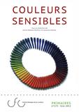 COULEURS SENSIBLES. Sous la direction de Annie Mollard-Desfour et Laurence Pauliac, juin 2013. ISBN. 978-2-9543661-0-4