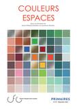 COULEURS ESPACES. Sous la direction de Annie Mollard-Desfour et Laurence Pauliac, CFC, 2014. ISBN : 978-2-9543661-1-1