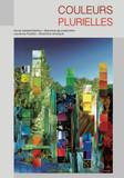 COULEURS PLURIELLES, janvier 2017. Annie Mollard-Desfour, Directrice de publication Laurence Pauliac, Directrice artistique.