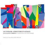 -Jacqueline Carron [en collaboration avec Anne Duriez], La couleur : structure et audace, 2016.