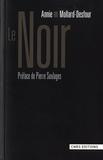 Le Noir, préface de Pierre Soulages. Paris, CNRS Éditions, coll. « CNRS Dictionnaires », [1re éd. 2005], 288 p. Nouvelle édition mai 2010.