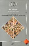 """Vert et orange. Deux couleurs à travers l'histoire"""", sous la direction de Jérôme Grévy, Christine Manigand et Denise Turrel, Pulim, 2013."""