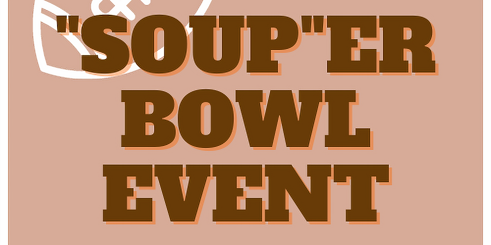 """Soup""er Bowl Event"