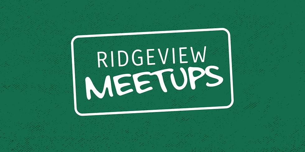 Ridgeview Meetups