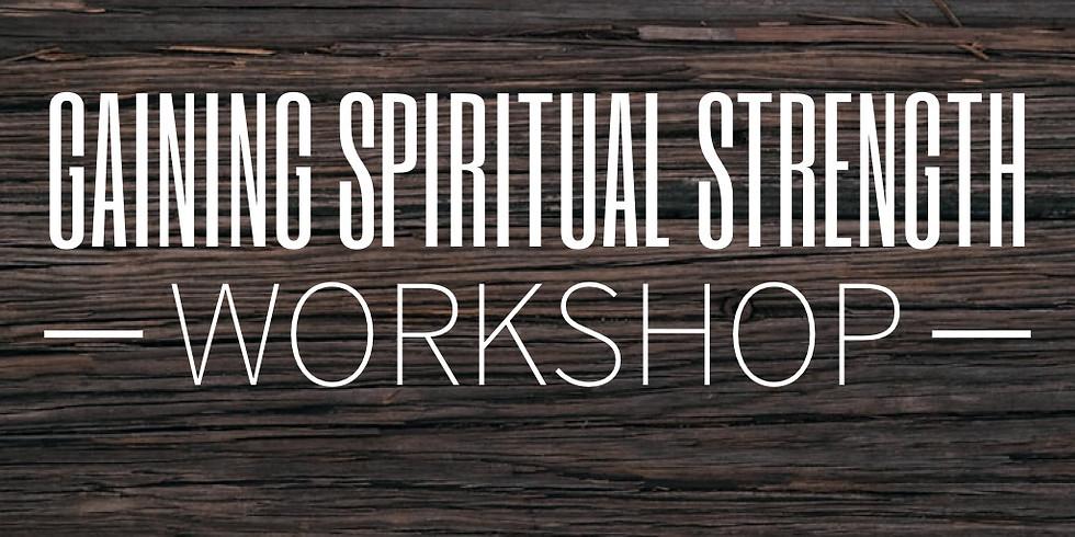 Gaining Spiritual Strength Workshop