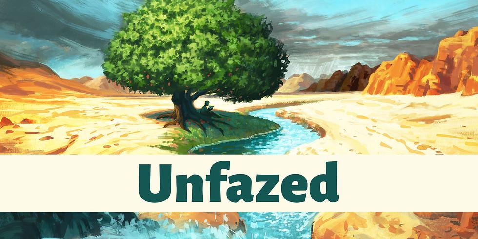 New Series: Unfazed