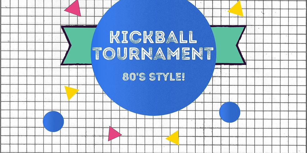 Kickball Tournament - 80's Style