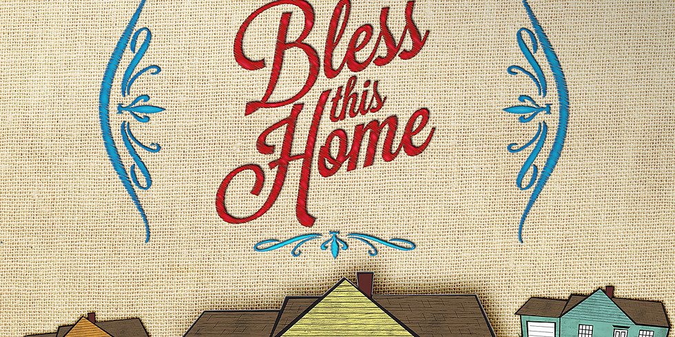 Bless this Home - New Series!