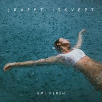 Emi Kersh / Įkvėpt iškvėpt